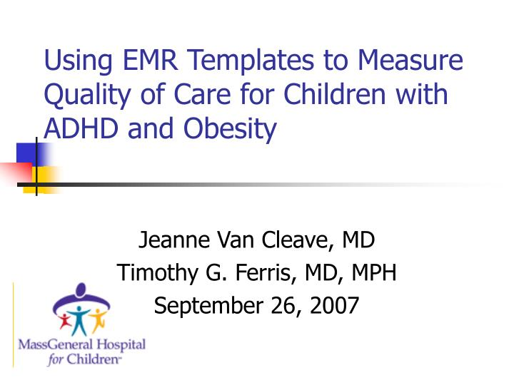 using emr templates to measure quality of care for children with adhd and obesity n.
