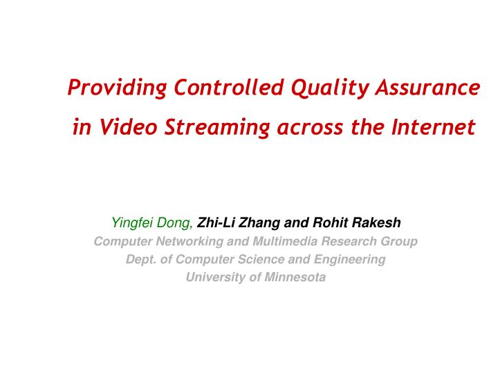 providing controlled quality assurance in video streaming across the internet n.