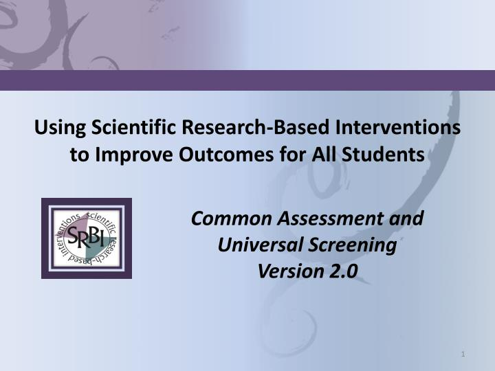 using scientific research based interventions to improve outcomes for all students n.