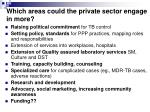 which areas could the private sector engage in more