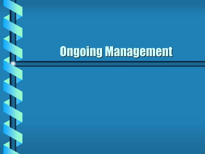 Ongoing Management