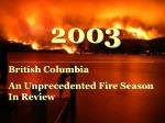2003 an unprecedented fire season