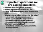 important questions we are asking ourselves