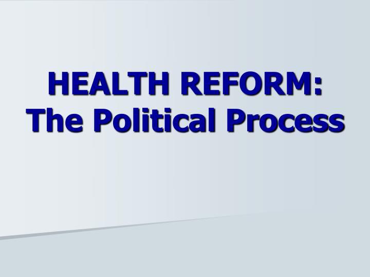 HEALTH REFORM: