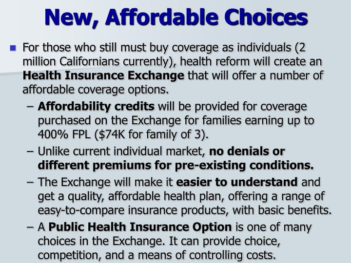 New, Affordable Choices