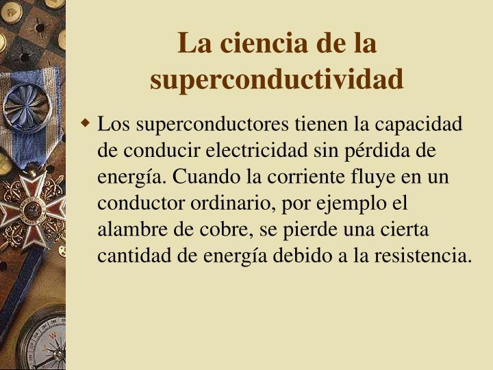 La ciencia de la superconductividad