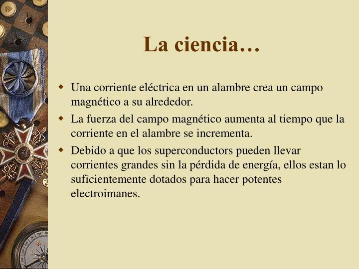 La ciencia…