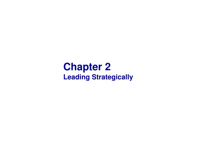 chapter 2 leading strategically n.