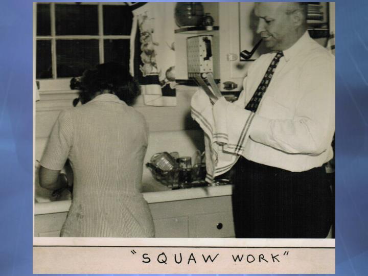 Squaw work