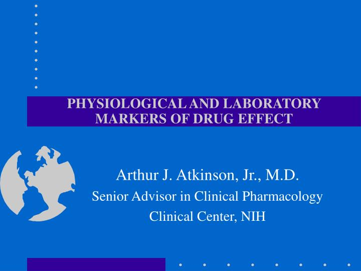 physiological and laboratory markers of drug effect n.