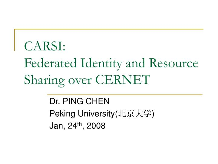 carsi federated identity and resource sharing over cernet n.