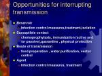 opportunities for interrupting transmission14