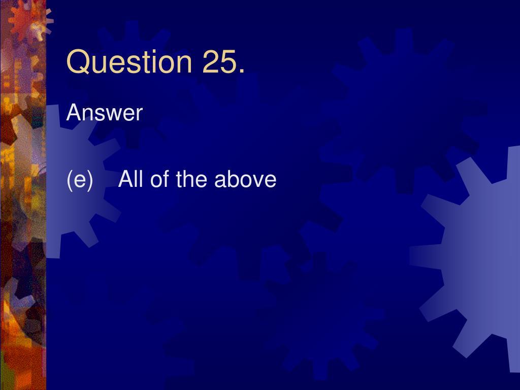 Question 25.