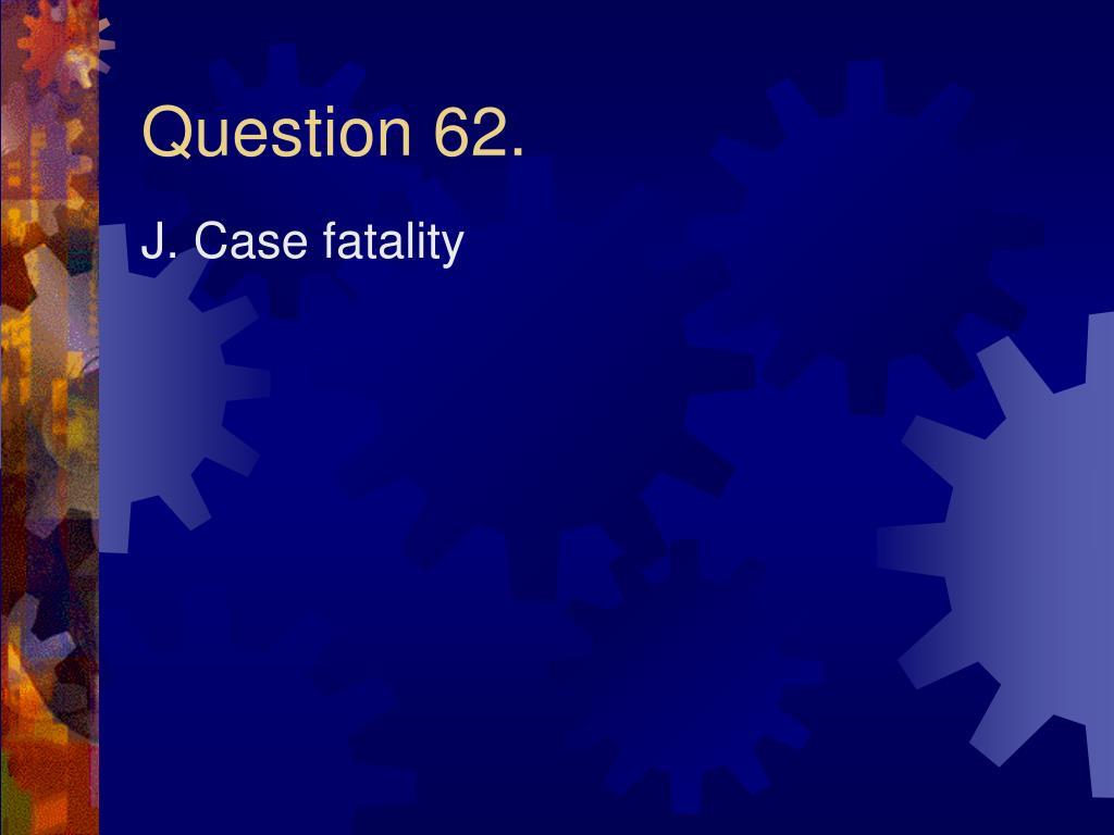 Question 62.