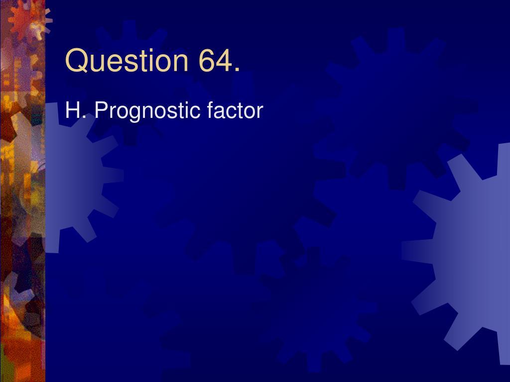 Question 64.