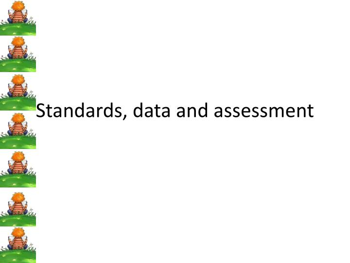 standards data and assessment n.