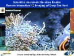 scientific instrument services enable remote interactive hd imaging of deep sea vent