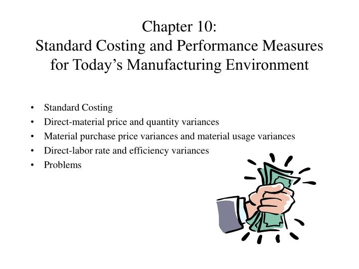 Chapter 10 standard costing and performance measures for today s manufacturing environment