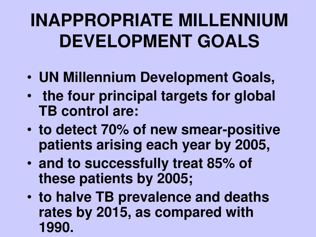 INAPPROPRIATE MILLENNIUM  DEVELOPMENT GOALS