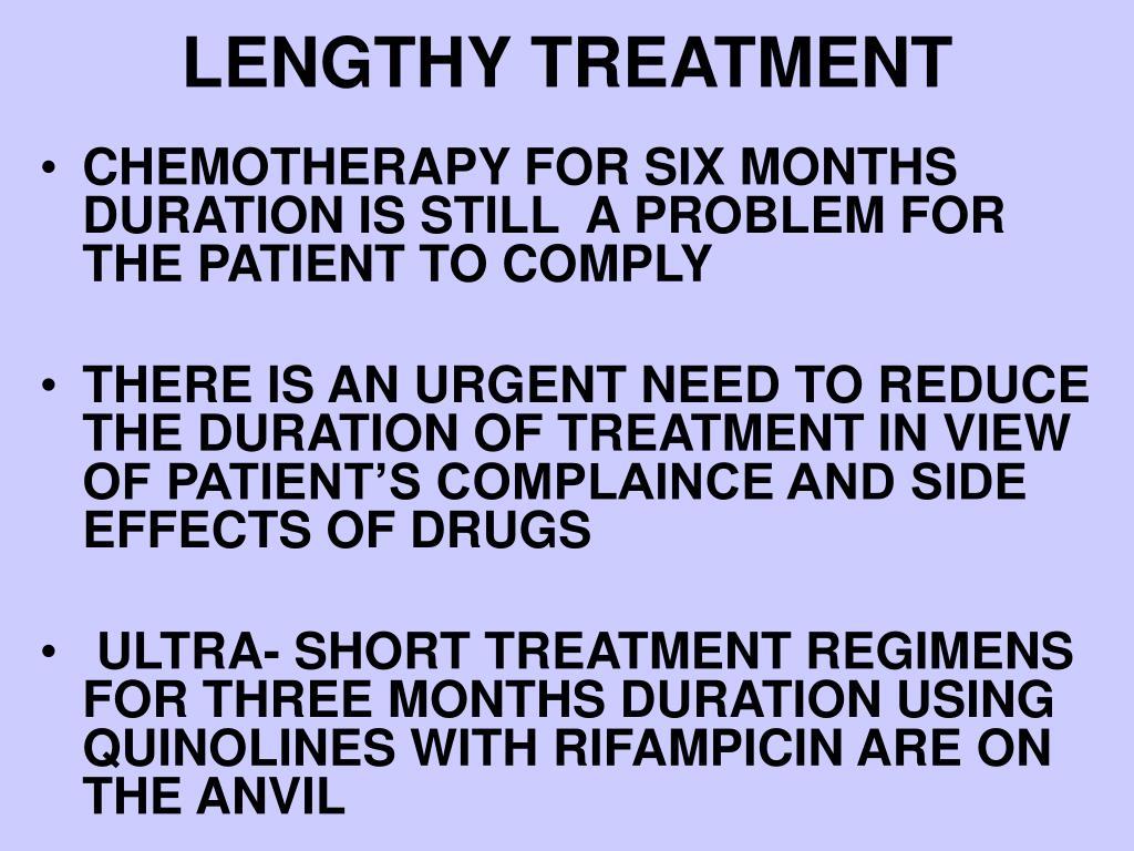LENGTHY TREATMENT