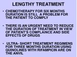 lengthy treatment
