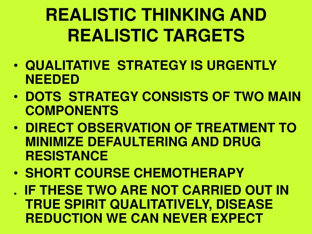 REALISTIC THINKING AND REALISTIC TARGETS
