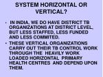 system horizontal or vertical