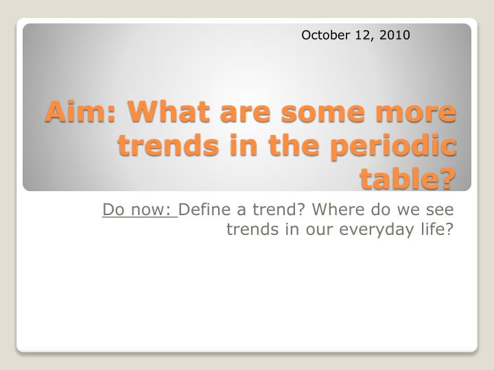 aim what are some more trends in the periodic table n.