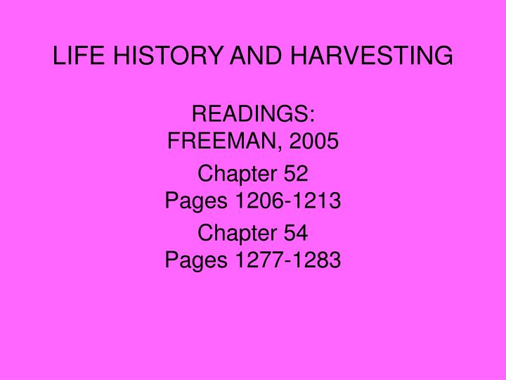 life history and harvesting n.