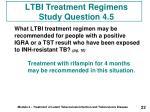 ltbi treatment regimens study question 4 5