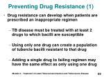 preventing drug resistance 1