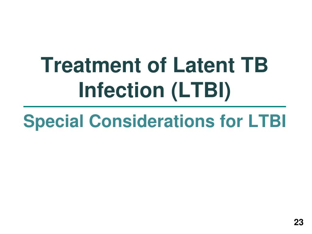 Treatment of Latent TB Infection (LTBI)