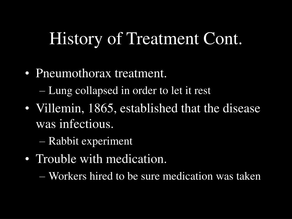 History of Treatment Cont.