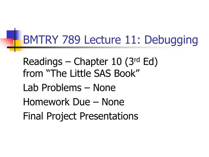bmtry 789 lecture 11 debugging n.