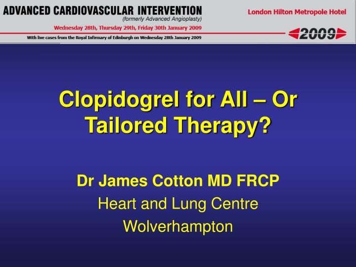 clopidogrel for all or tailored therapy n.