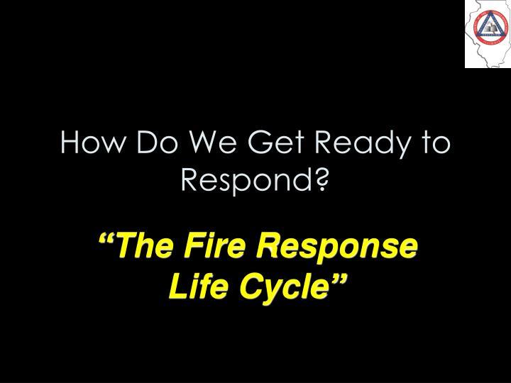 How Do We Get Ready to Respond?