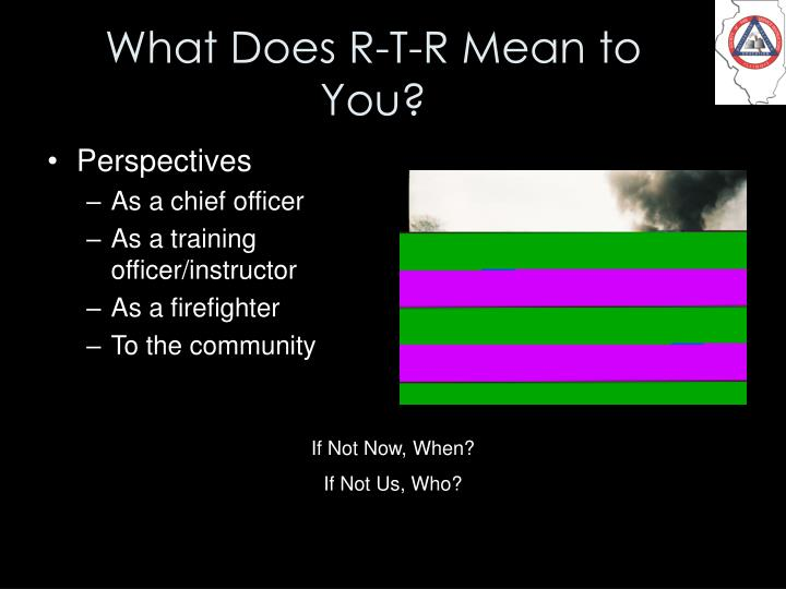 What Does R-T-R Mean to You?