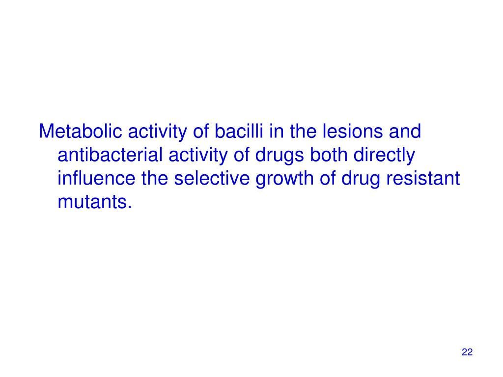 Metabolic activity of bacilli in the lesions and antibacterial activity of drugs