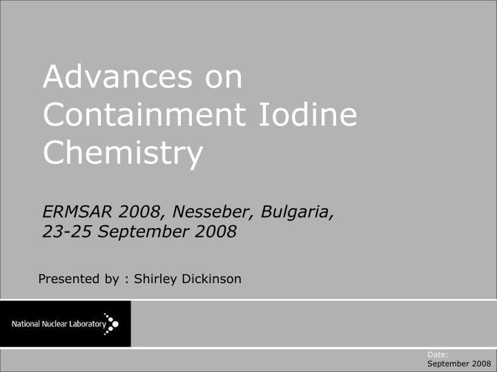 Advances on containment iodine chemistry