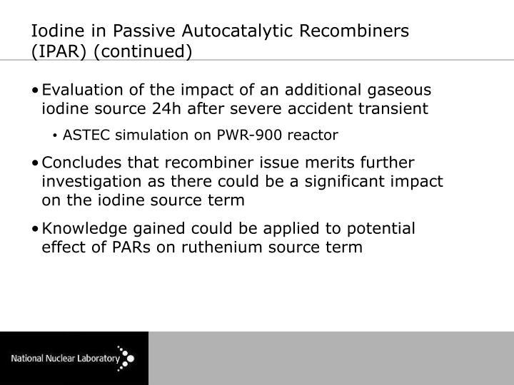 Iodine in Passive Autocatalytic Recombiners (IPAR) (continued)
