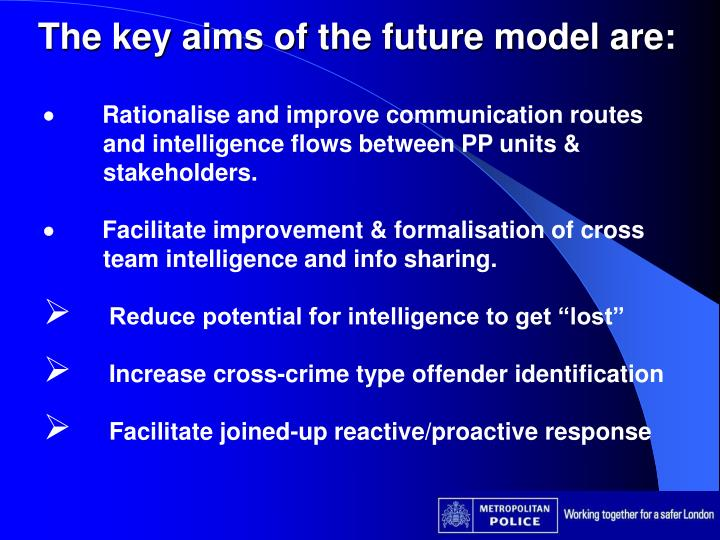 The key aims of the future model are: