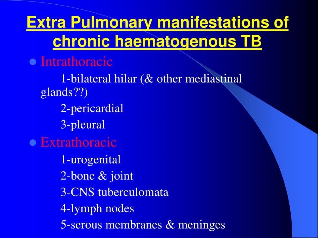 Extra Pulmonary manifestations of chronic haematogenous TB