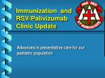 immunization and rsv palivizumab clinic update
