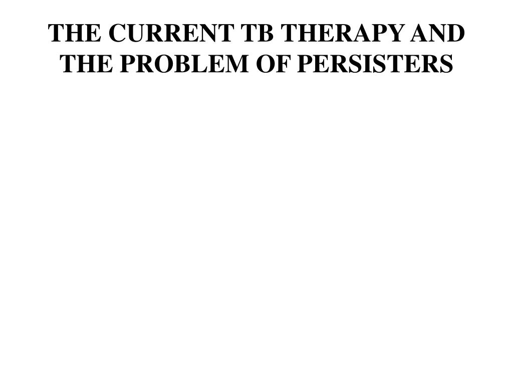 THE CURRENT TB THERAPY AND