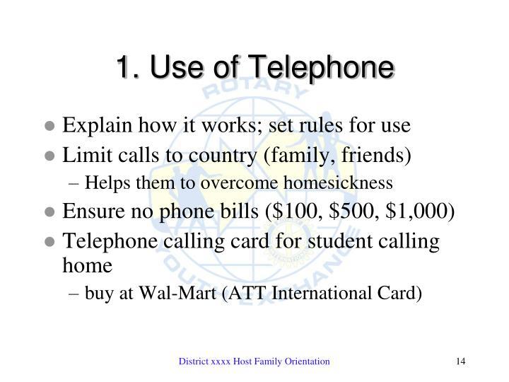 1. Use of Telephone