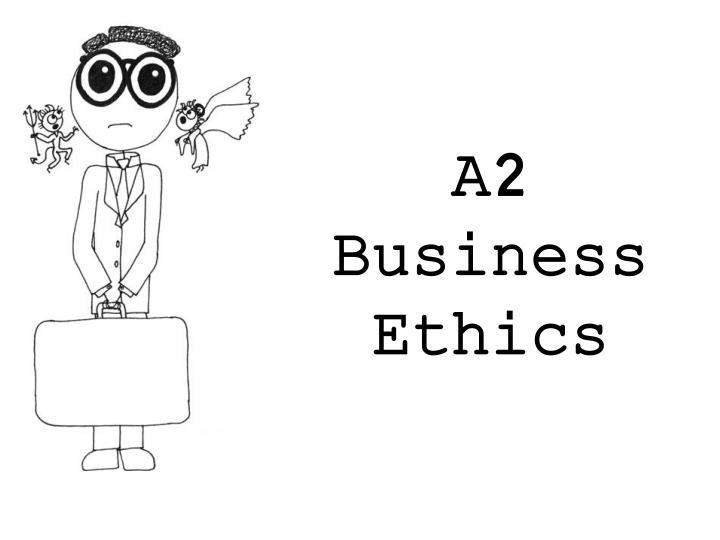 a2 business ethics n.