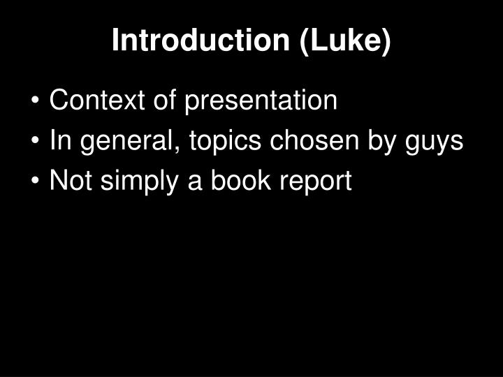 Introduction luke