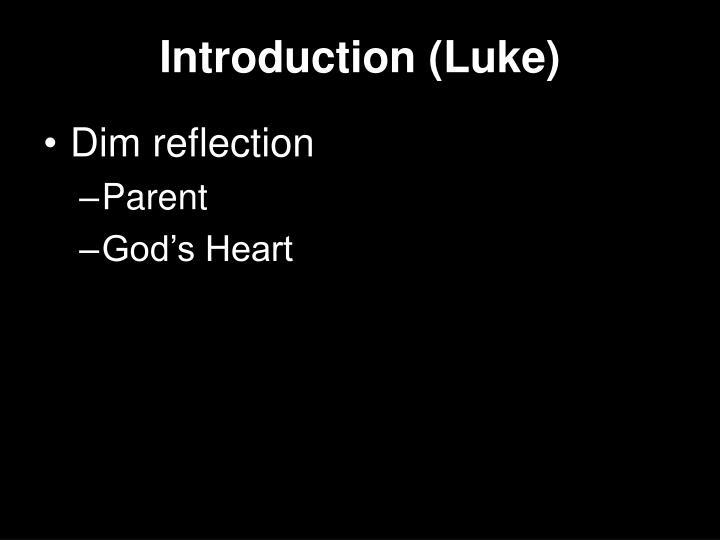 Introduction (Luke)