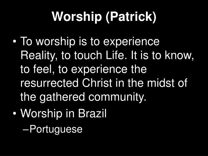 Worship (Patrick)