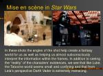 mise en sc ne in star wars